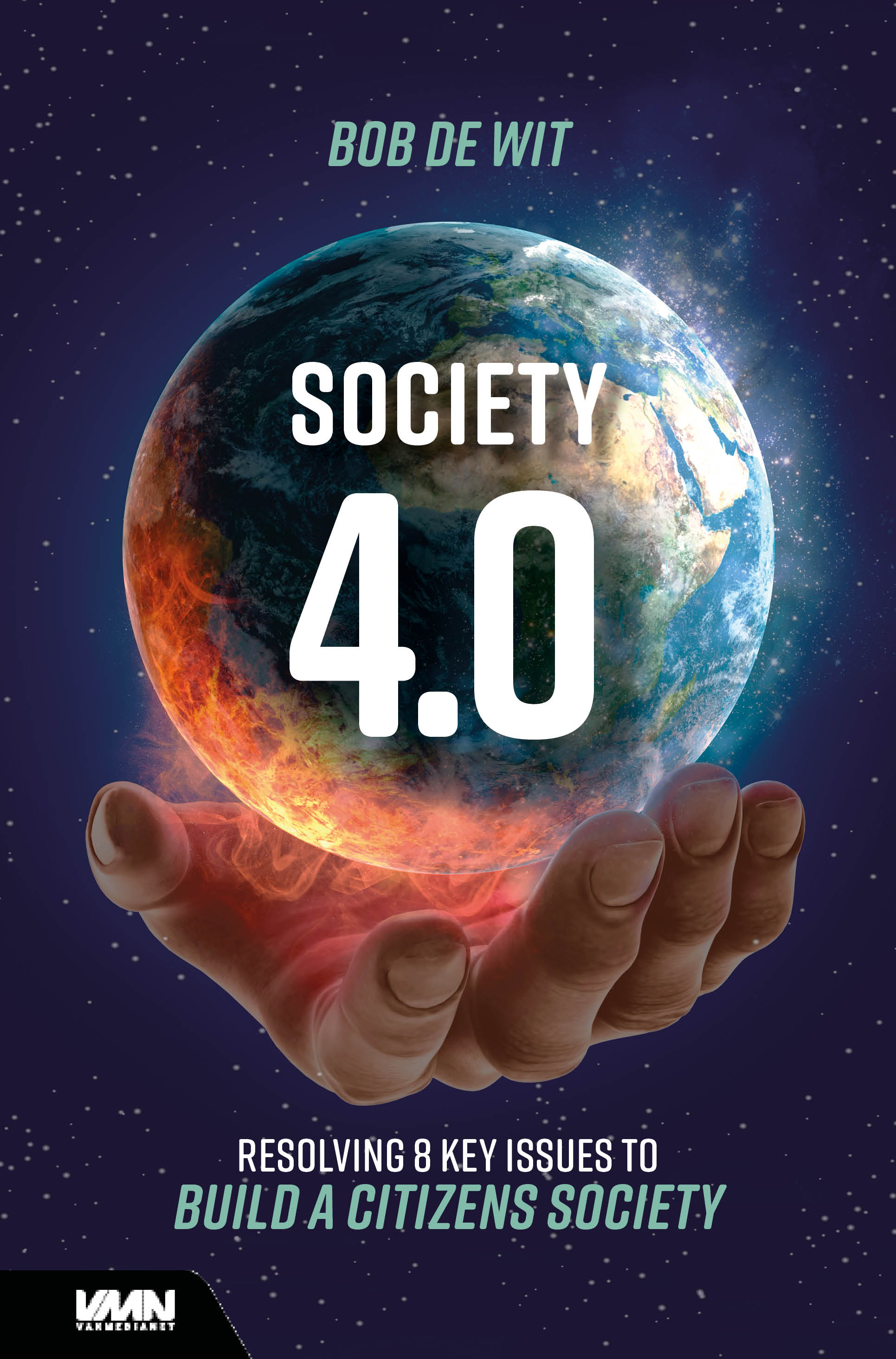 Boekcover Society 4.0: Resolving eight key issues to develop a citizens society