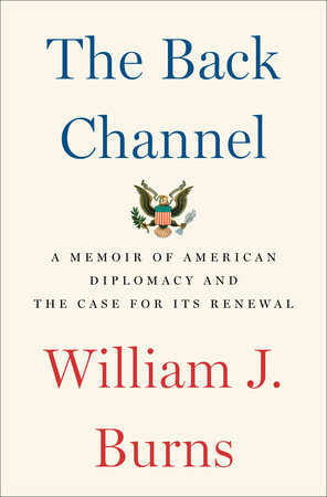 The Back Channel by Wiliam J Burns