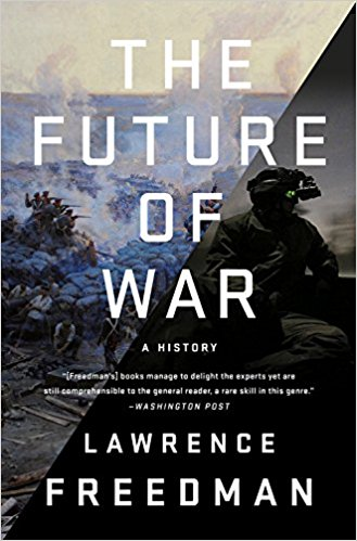 Lawrence Freedman The Future of War: A History.